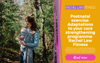 Postnatal exercise: Adaptations to your core strengthening programme