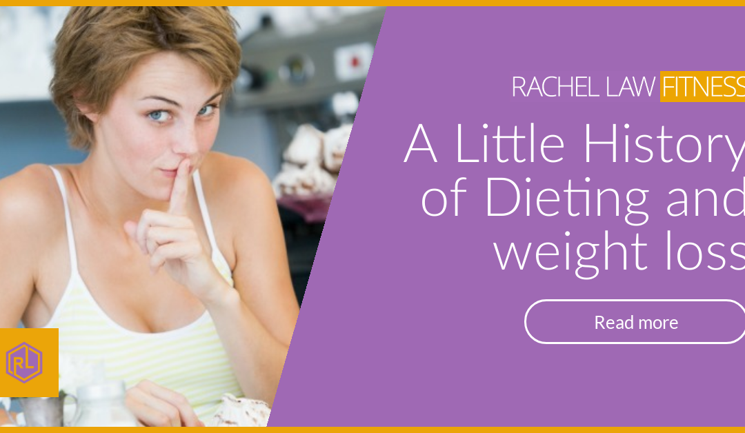 A Little History of Dieting and weight loss